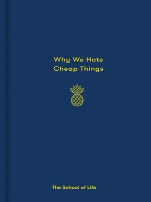 cover image of Why We Hate Cheap Things