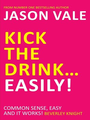 cover image of Kick the Drink... Easily!