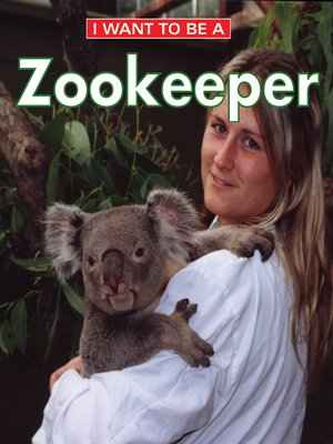 cover image of I Want to Be a Zookeeper