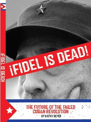 cover image of ¡Fidel is Dead!