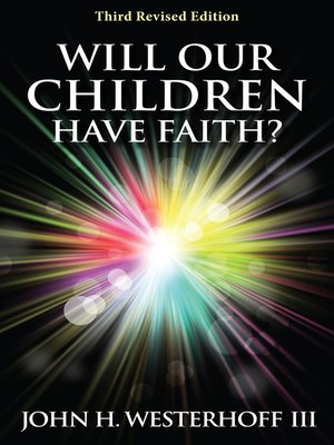 cover image of Will Our Children Have Faith? Third Revised Edition