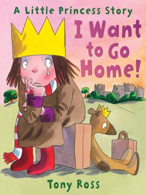 cover image of I Want to Go Home! (Little Princess)