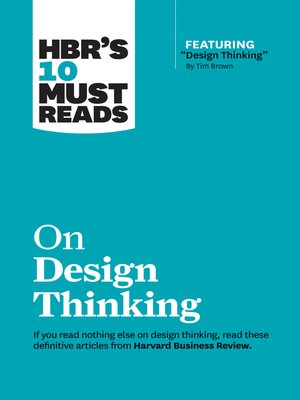"""cover image of HBR's 10 Must Reads on Design Thinking (with featured article """"Design Thinking"""" by Tim Brown)"""