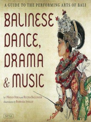 cover image of Balinese Dance, Drama & Music