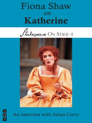 cover image of Fiona Shaw on Katherine (Shakespeare On Stage)
