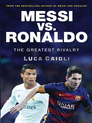 cover image of Messi vs. Ronaldo