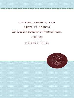 cover image of Custom, Kinship, and Gifts to Saints