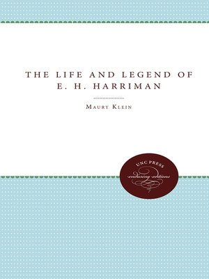 cover image of The Life and Legend of E. H. Harriman