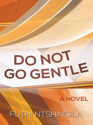 cover image of Do Not Go Gentle