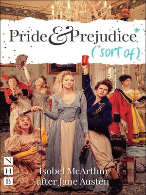 cover image of Pride and Prejudice* (*sort of) (NHB Modern Plays)