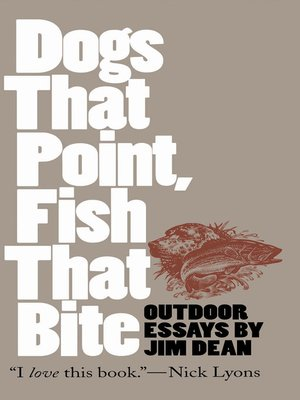 cover image of Dogs That Point, Fish That Bite