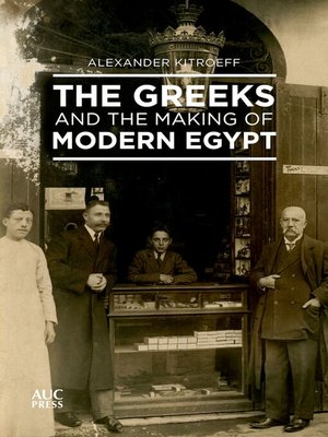cover image of The Greeks and the Making of Modern Egypt