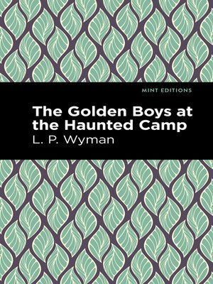 cover image of The Golden Boys at the Haunted Camp