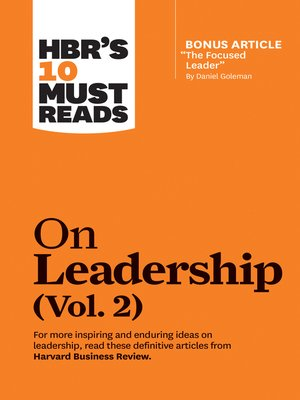 """cover image of HBR's 10 Must Reads on Leadership, Volume 2 (with bonus article """"The Focused Leader"""" by Daniel Goleman)"""