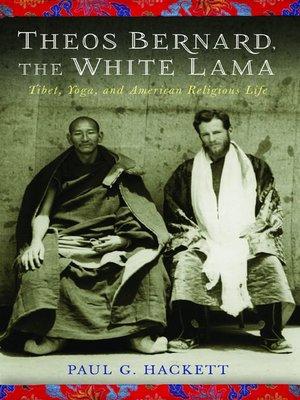 cover image of Theos Bernard, the White Lama