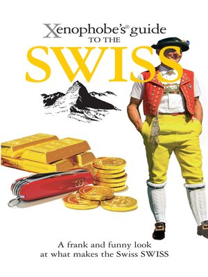 cover image of The Xenophobe's Guide to the Swiss