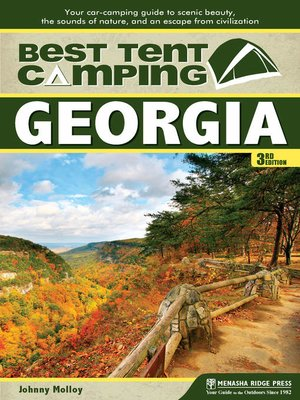 cover image of Georgia: Your Car-Camping Guide to Scenic Beauty, the Sounds of Nature, and an Escape from Civilization