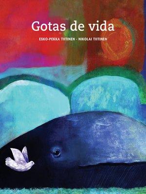 cover image of Gotas de vida (Drops of Life)
