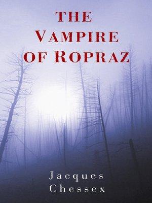 cover image of The Vampire of Ropraz