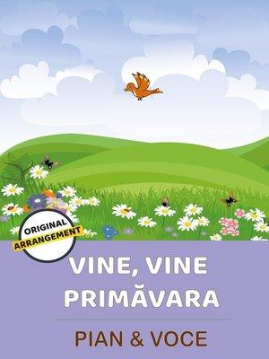 cover image of Vine, Vine Primăvara
