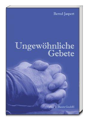 cover image of Ungewöhnliche Gebete