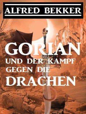 cover image of Gorian und der Kampf gegen die Drachen