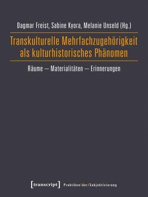 cover image of Transkulturelle Mehrfachzugehörigkeit als kulturhistorisches Phänomen