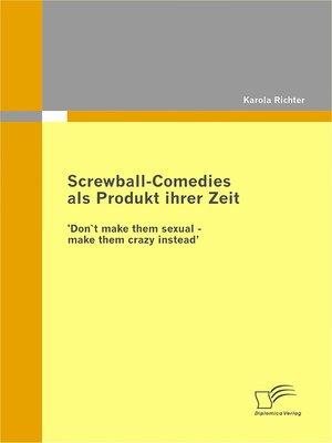 cover image of Screwball-Comedies als Produkt ihrer Zeit
