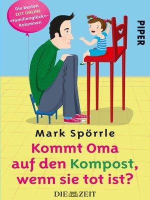 cover image of Kommt Oma auf den Kompost, wenn sie tot ist?