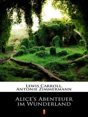 cover image of Alice's Abenteuer im Wunderland