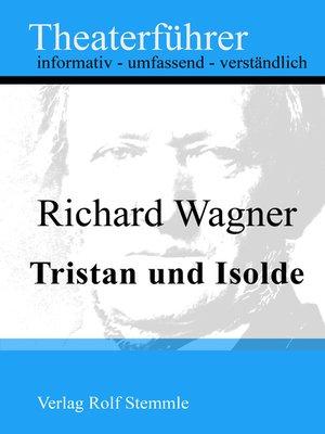 cover image of Tristan und Isolde--Theaterführer im Taschenformat zu Richard Wagner