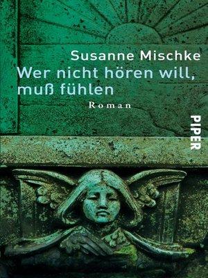 cover image of Wer nicht hören will, muß fühlen