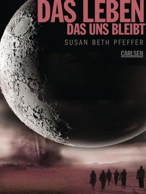 cover image of Das Leben, das uns bleibt (Die letzten Überlebenden 3)