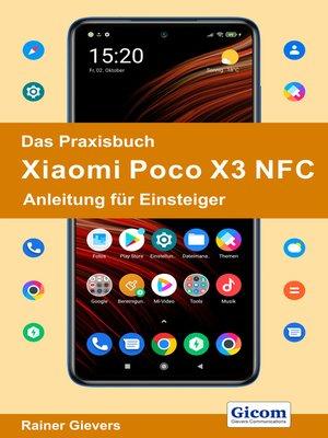 cover image of Das Praxisbuch Xiaomi Poco X3 NFC--Anleitung für Einsteiger