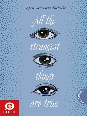 cover image of All the strangest things are true.
