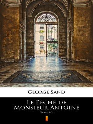 cover image of Le Péché de Monsieur Antoine