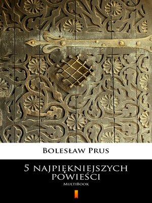 cover image of 5 najpiękniejszych powieści