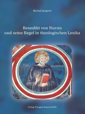 cover image of Benedikt von Nursia und seine Regel in theologischen Lexika