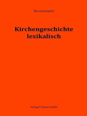 cover image of Kirchengeschichte lexikalisch