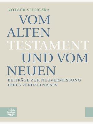 cover image of Vom Alten Testament und vom Neuen