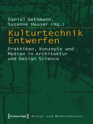 cover image of Kulturtechnik Entwerfen