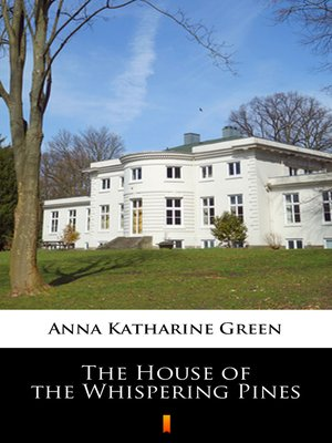 cover image of The House of the Whispering Pines