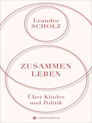 cover image of Zusammenleben. Über Kinder und Politik