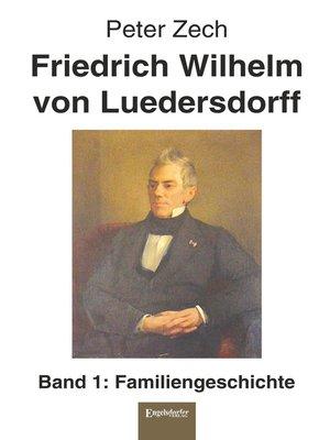 cover image of Friedrich Wilhelm von Luedersdorff (Band 1)
