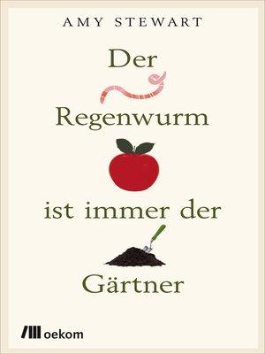 cover image of Der Regenwurm ist immer der Gärtner