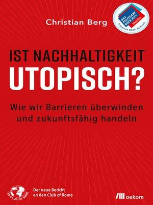 cover image of Ist Nachhaltigkeit utopisch?