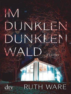 cover image of Im dunklen, dunklen Wald