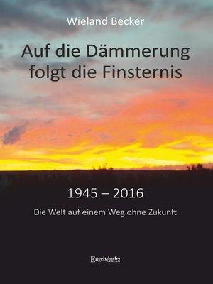 cover image of Auf die Dämmerung folgt die Finsternis