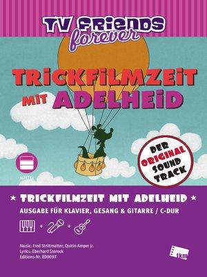 cover image of Trickfilmzeit mit Adelheid