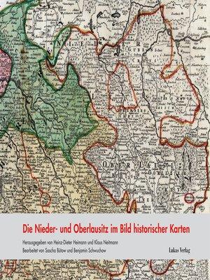 cover image of Die Nieder- und Oberlausitz im Bild historischer Karten